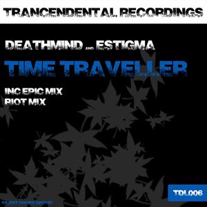 TDL006: Deathmind & Estigma - Time Traveller